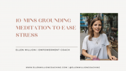 Ellen Million Coaching 10-minute Grounding Meditation